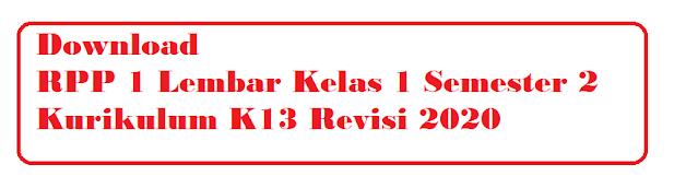 RPP 1 Lembar K13 SD Kelas 1 Semester 2 Revisi 2020