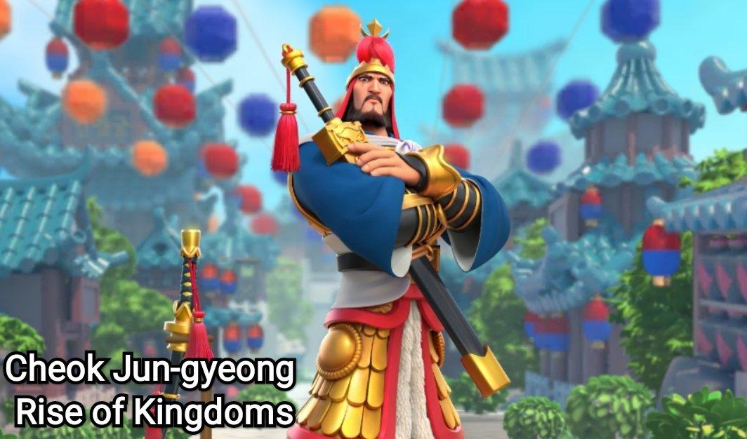 cheok jun-gyeong rise of kingdoms