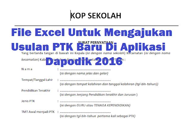 File Excel Untuk Mengajukan Usulan PTK Baru Di Aplikasi Dapodik 2016