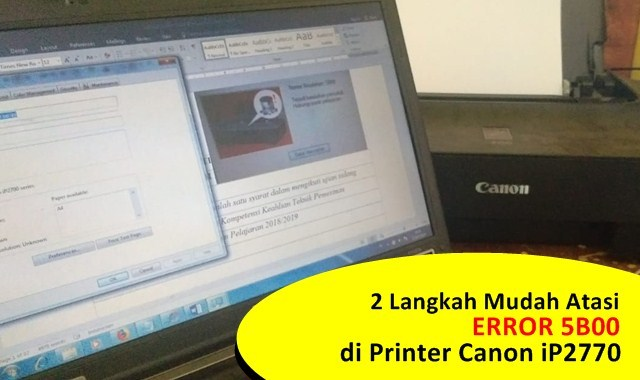 Tips Atasi Error 5B00 Printer Canon iP2770