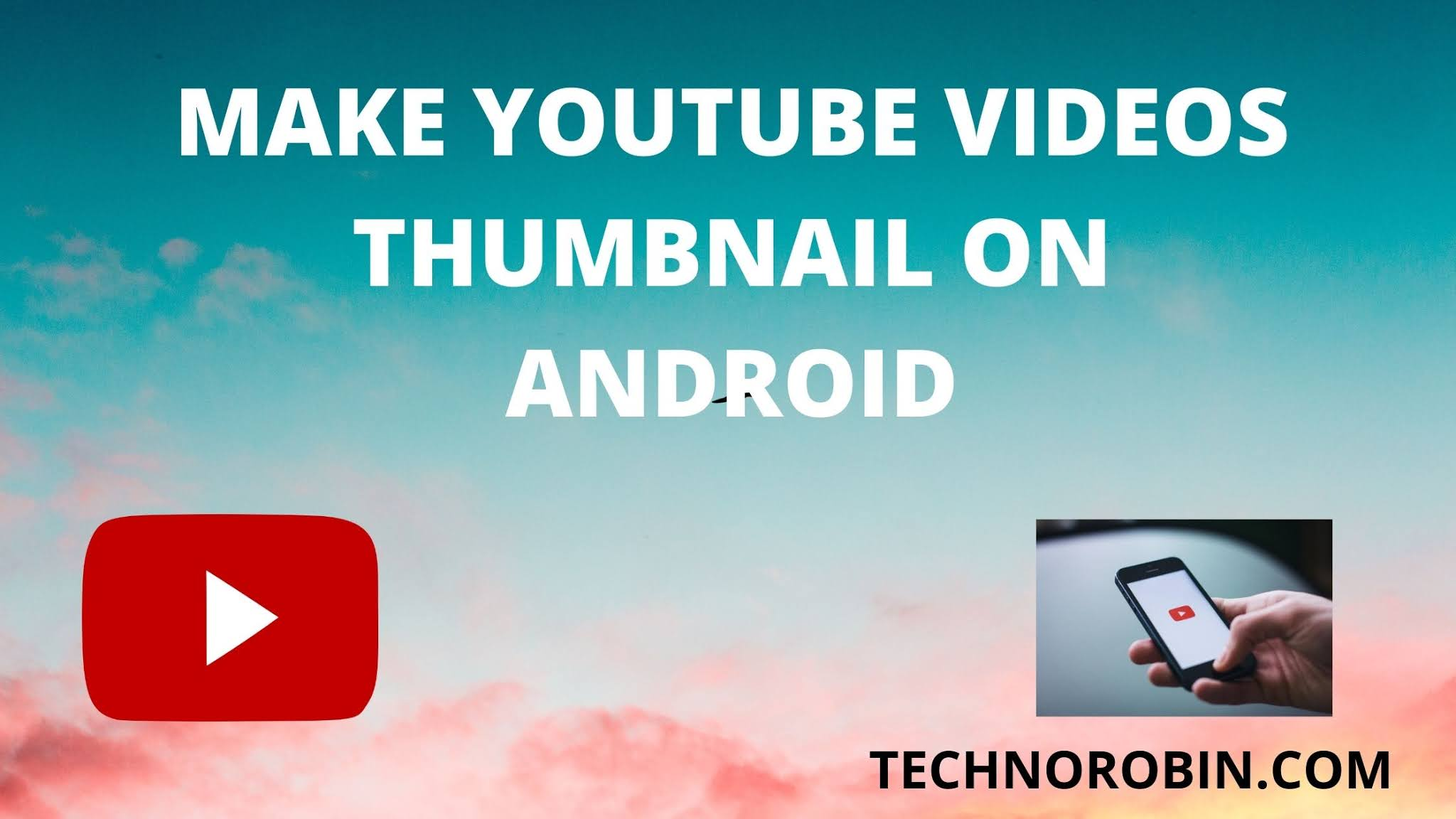 How to make thumbnails of YouTube Videos on Android