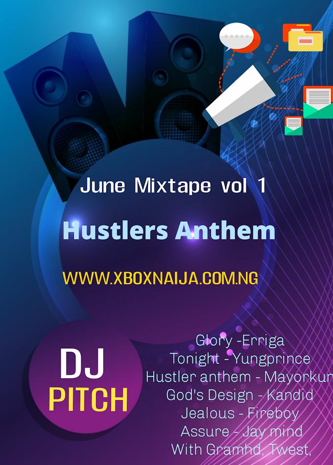 [MIXTAPE]DJ Pitch - Hustlers Anthem with xboxnaija