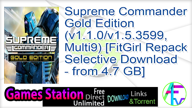 Supreme Commander Gold Edition (v1.1.0 -v1.5.3599, MULTi9) [FitGirl Repack, Selective Download – from 4.7 GB]