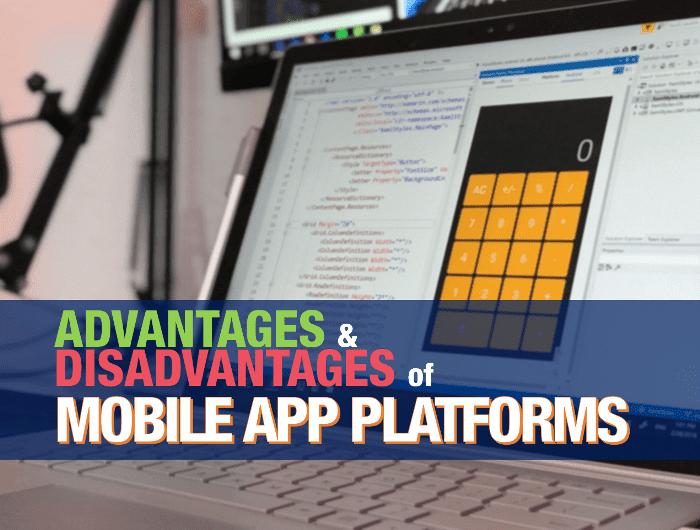 Advantages and Disadvantages of Mobile App Platforms