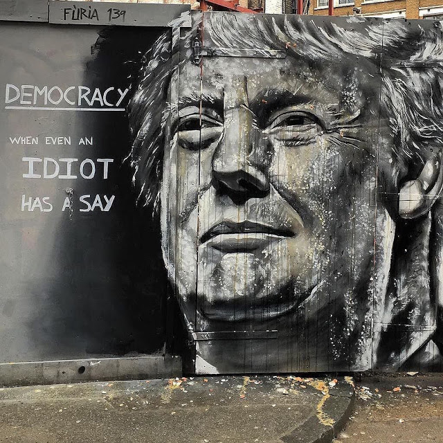 Democracy - where even an idiot has a say by @furia139 Trump street graffiti in London. Mutual Assured Lunacy, postscript and Other stories of Trump and Megalomaniacs. marchmatron.com .jpg