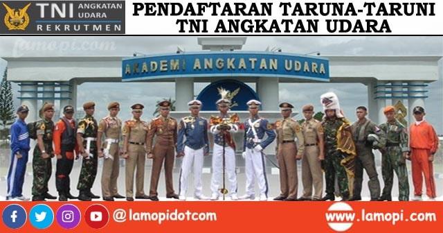Pendaftaran Calon Taruna-Taruni Perwira TNI AU Mulai 1 Maret - 30 April 2020