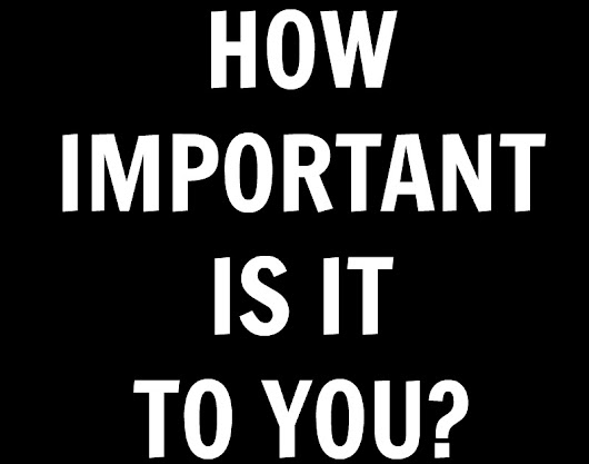 How Important Is It To You?