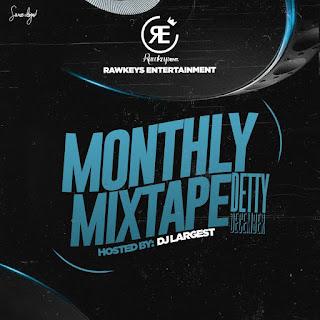 [MIXTAPE] DJ LARGEST -- Rawkeys Entertaiment Monthly mixtape (Detty December)