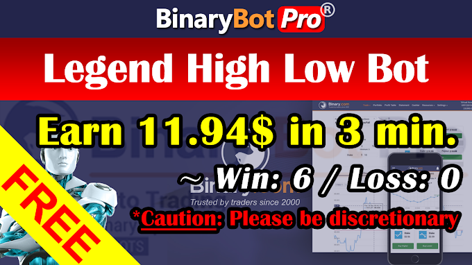 Legend High Low Bot (1-Sep-2020) | Binary Bot | Free Download