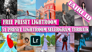 51 Preset Lightroom Selebgram Terbaik New Update XMP
