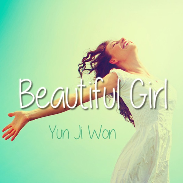 Yun Ji Won – Beautiful Girl – Single