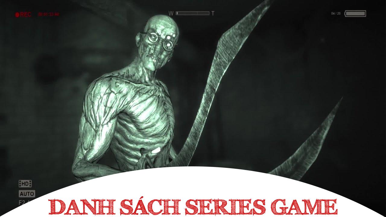 Danh Sách Series Game Outlast Đầy Đủ Các Phiên Bản
