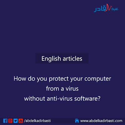 How do you protect your computer from a virus without anti-virus software