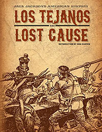 Jack Jacksons American History: Los Tejanos and Lost Cause