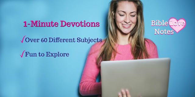 A collection of 1-minute Christian devotions arranged in over 60 specific categories. A great resource!