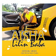 "KannyMp3Blog.Com |™ Free Hausa Music Download Website: [Video] Enjoy Lilin Baba ""Aisha Official Video"" (Dir. By Fancy)"