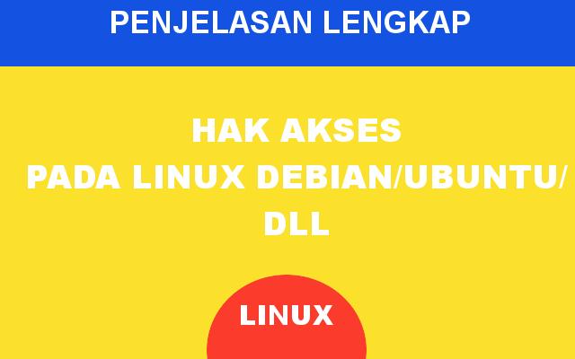 Penjelasan Hak Akses Pada Linux