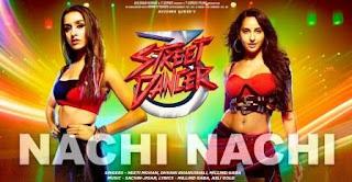 Nachi Nachi Lyrics | Street Dancer 3D | Nora F | Neeti Mohan | Video Song Download MP3