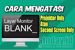 Mengatasi Layar Padam Saat Projektor Only / Second Screen Only