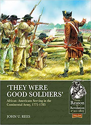 They Were Good Soldiers: African-Americans Serving in the Continental Army, 1775-1783