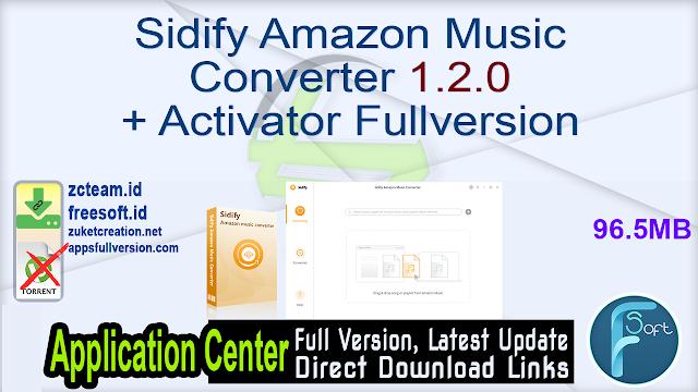 Sidify Amazon Music Converter 1.2.0 + Activator Fullversion