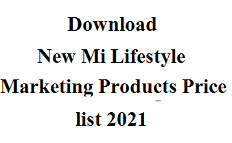 New Mi Lifestyle Marketing products price list 2021