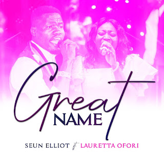 "Seun Elliot ""Great Name"" featuring Laurel Ofori"