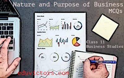 Class 11 Business Studies - Ch1: Nature and Purpose of Business (MCQs-2)(#class11BusinessStudies)(#cbse2021)(#eduvictors)