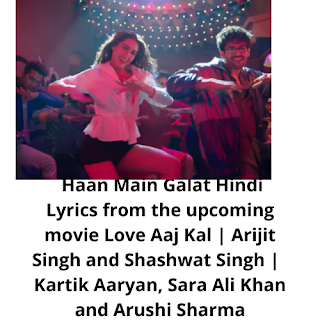 Haan Main Galat ,Haan Main Galat Hindi/English Lyrics,Love Aaj Kal