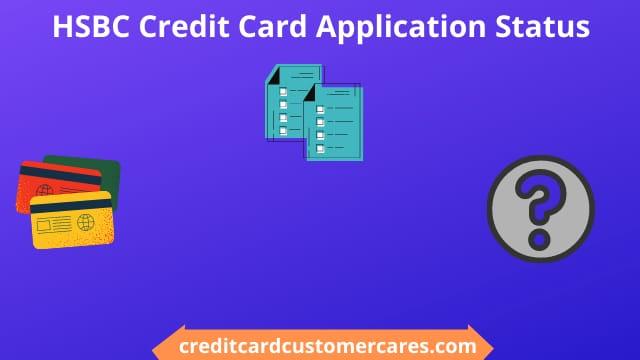 HSBC Credit Card Application Status