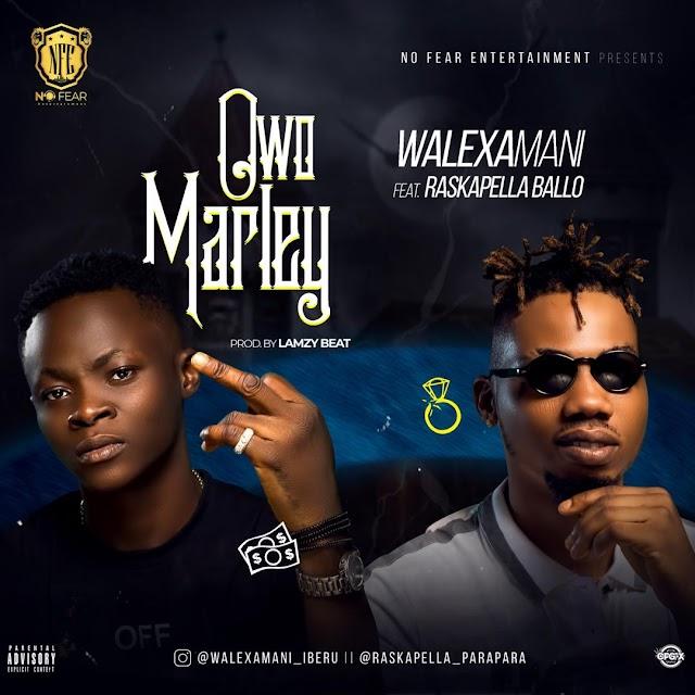 [BangHitz] [MUSIC] Walexamani Ft Raskapella Ballo - Owo Marley