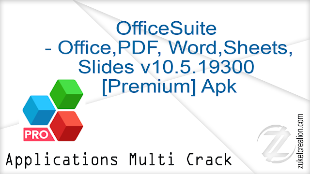 OfficeSuite – Office, PDF, Word,Sheets,Slides v10.5.19300 [Premium] Apk   |  36.7 MB