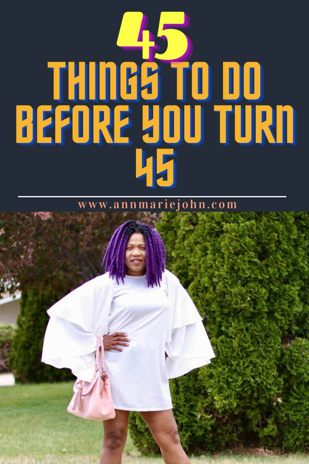 45 Things To Do Before You Turn 45
