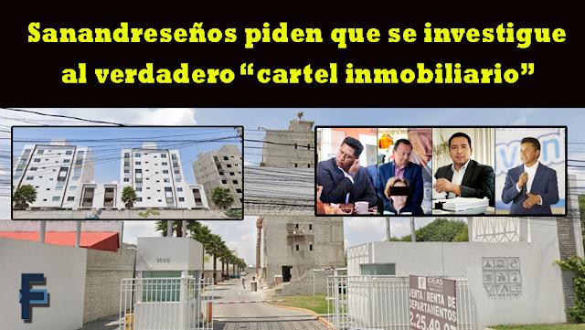 """Piden sanandreseños que se investigue al verdadero """"Cartel Inmobiliario"""""""
