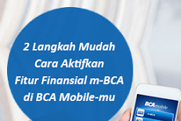 Langkah Mudah Aktifkan Fitur Finansial m-BCA