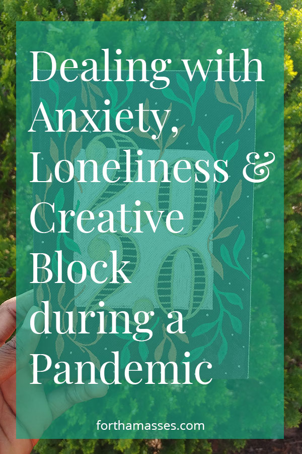 Dealing with anxiety, loneliness and creative block during a pandemic