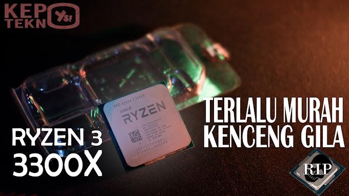 Ryzen 3 3300X Review Hands On, terlalu MURAH kebangetan KENCENG