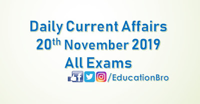 Daily Current Affairs 20th November 2019 For All Government Examinations