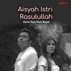 Dara Ayu - Aisyah Istri Rasulullah (feat. Bajol Ndanu)