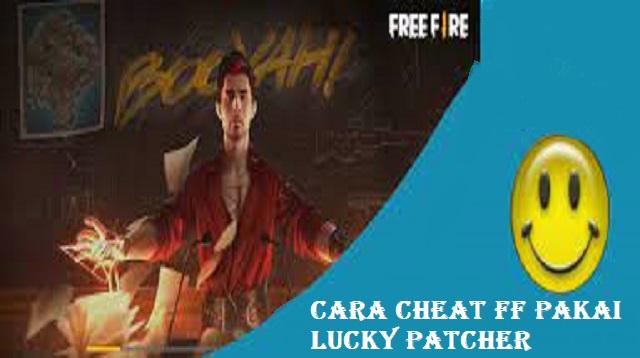 Cara Cheat FF Pakai Lucky Patcher