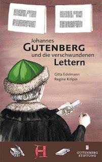 Kinderbuch ab 8 Jahre: Regine Kölpin/Gitta Edelann - Johannes Gutenberg und die verschwundenen Lettern