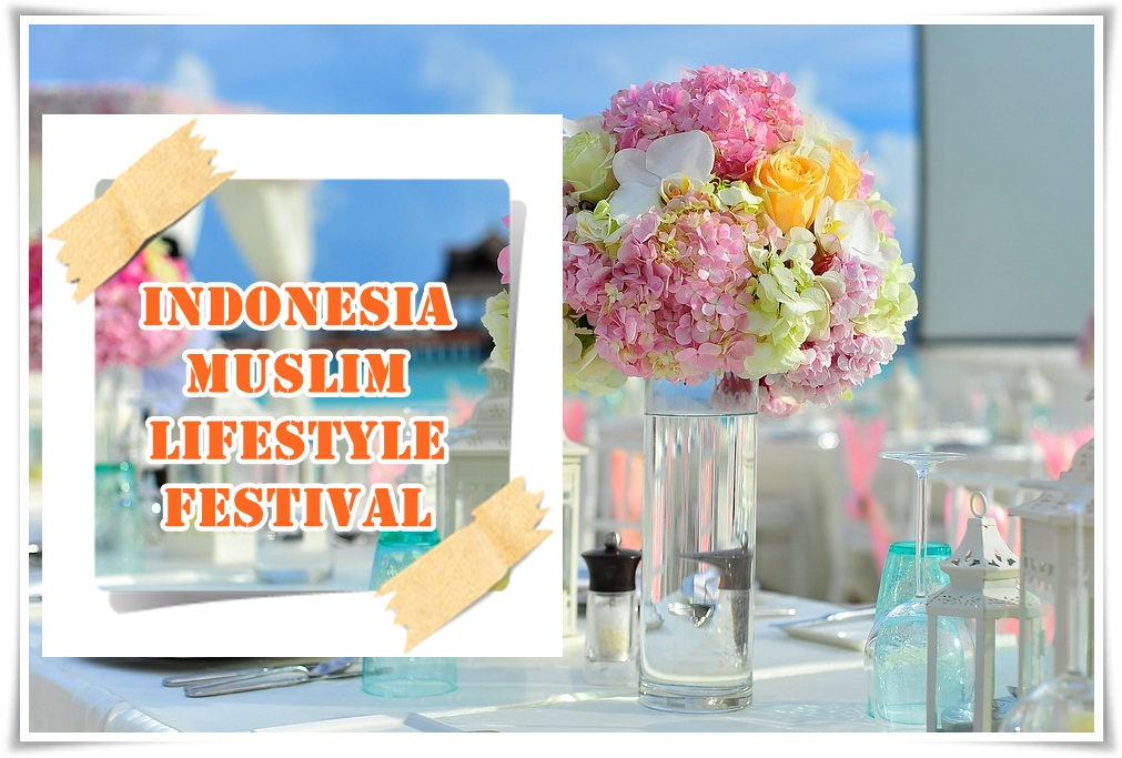apa itu Indonesia Muslim Lifestyle Festival