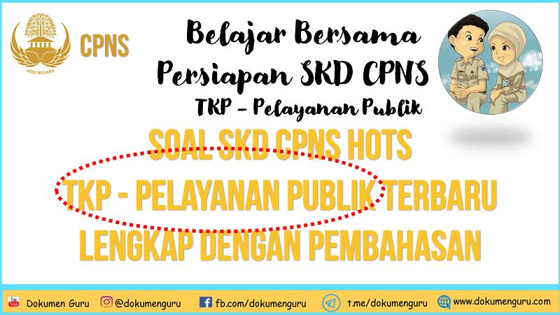 [www.dokumenguru.com] Soal SKD CPNS Hots TKP - Pelayanan Publik Terbaru Lengkap dengan Pembahasan
