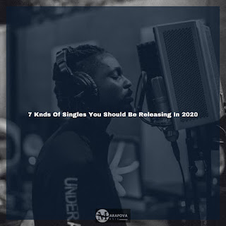 7 Knds Of Singles You Should Be Releasing In 2020