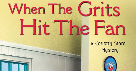 BOOK LAUNCH: When the Grits Hit the Fan by Maddie Day
