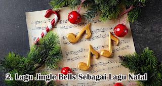 Lagu Jingle Bells Sebagai Lagu Natal