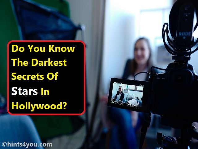 Do You Know The Darkest Secrets Of Stars In Hollywood?