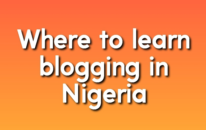 Where to learn blogging in Nigeria