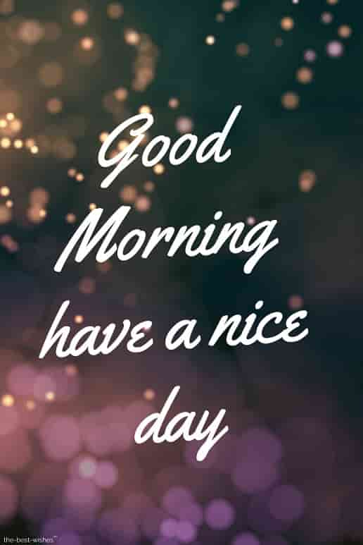 have a nice day gm