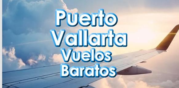 Vuelos Baratos a Puerto Vallarta precios y Tarifas